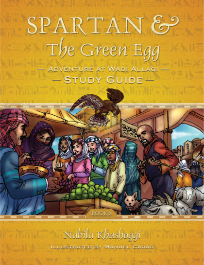 Cover of Spartan and the Green Egg Adventure at Wadi Allaqi Study Guide Book 3 Nabila Khashoggi Illustrated by Maunel Cadag, Book Cover